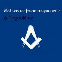 250 ans de franc-maçonnerie à Angoulême