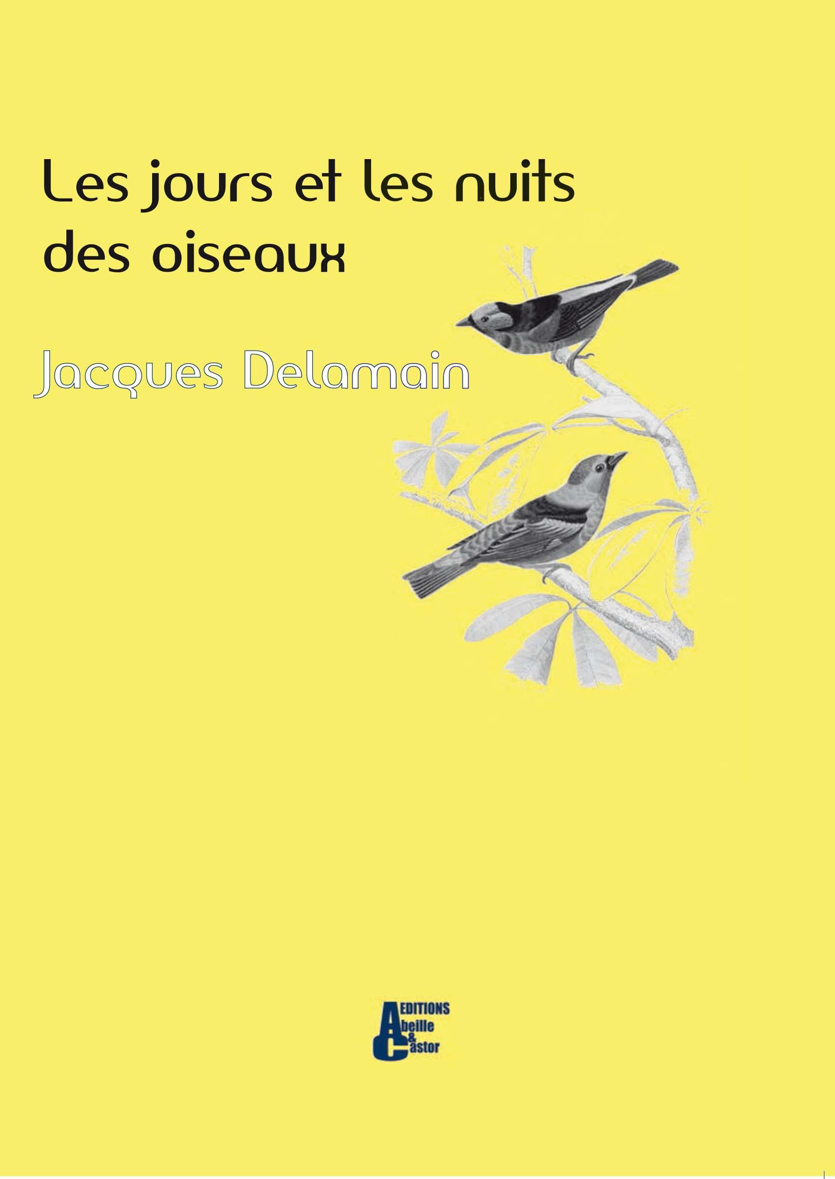 Les Jours et les Nuits des Oiseaux